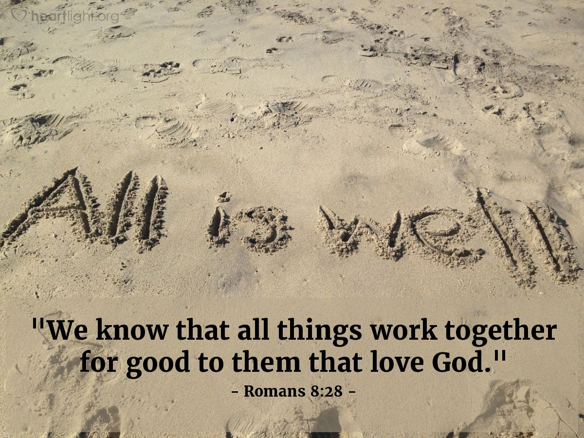 "Illustration of Romans 8:28 — ""We know that all things work together for good to them that love God."""