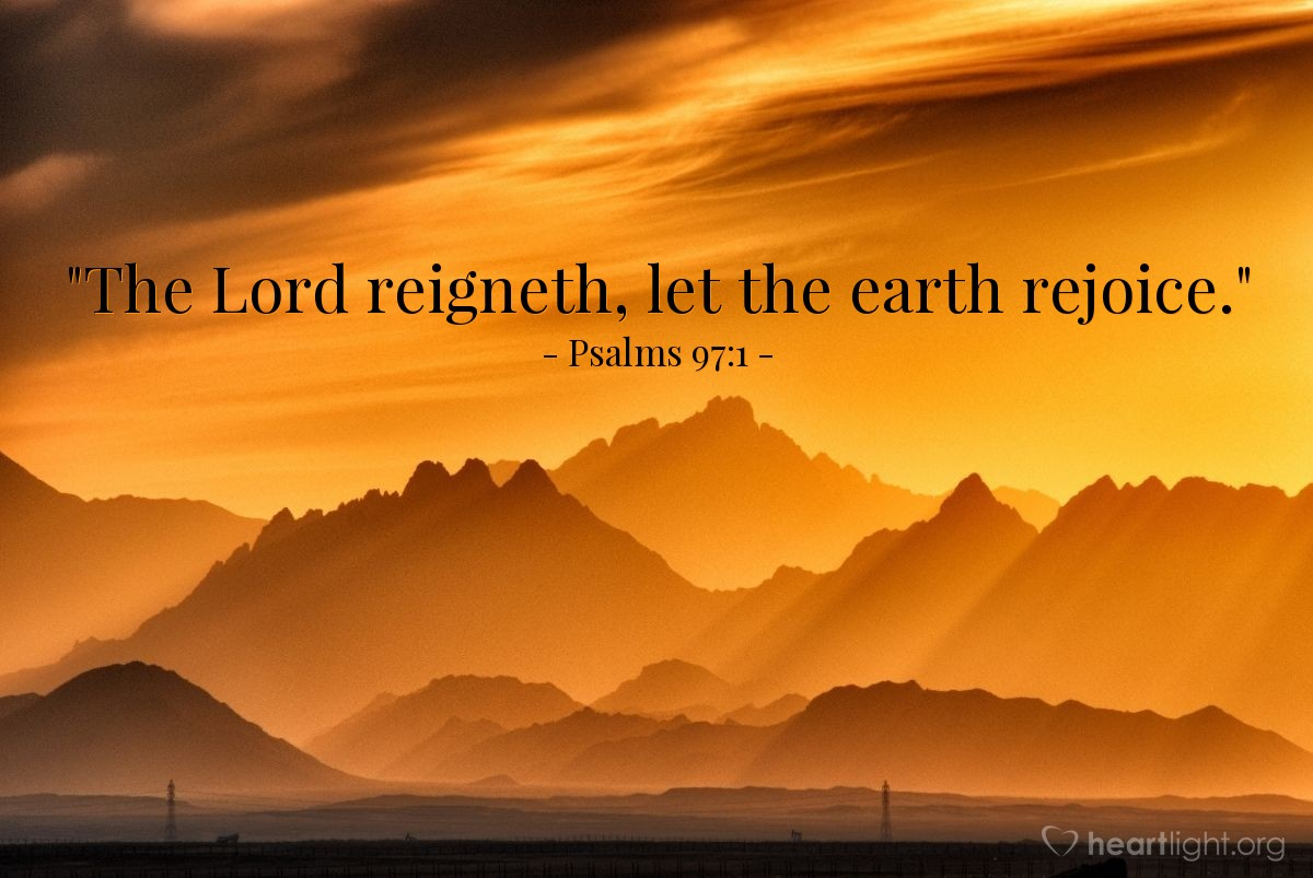 "Illustration of Psalms 97:1 — ""The Lord reigneth, let the earth rejoice."""