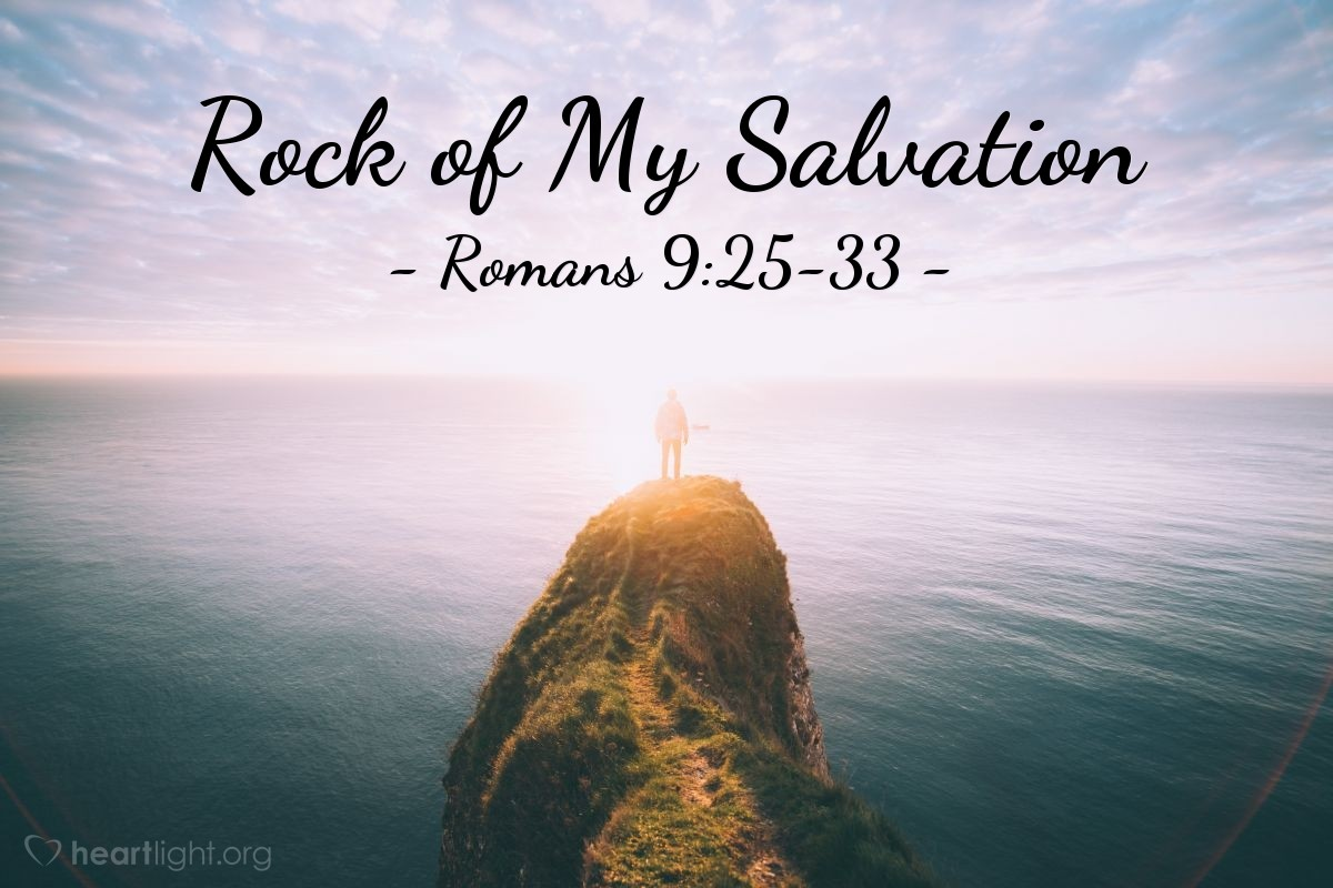 Rock of My Salvation — Romans 9:25-33