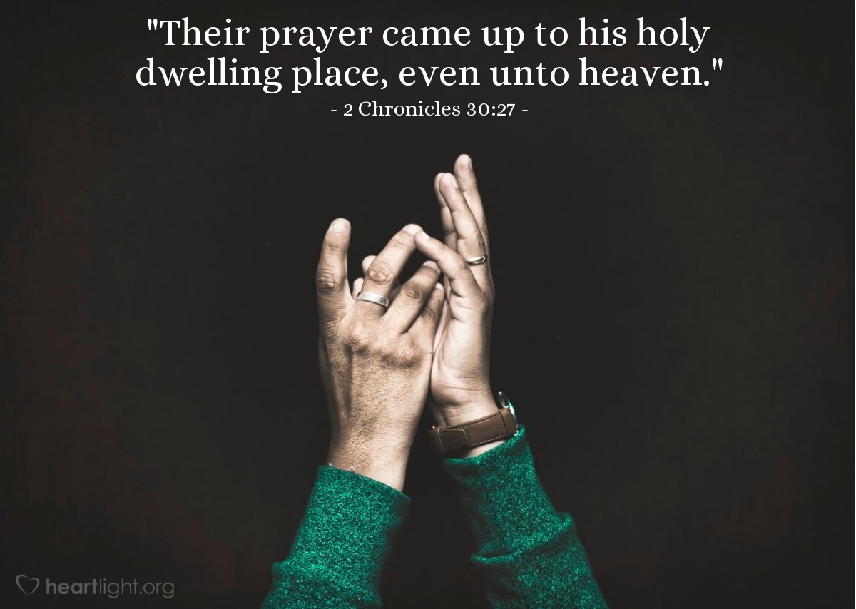 "Illustration of 2 Chronicles 30:27 — ""Their prayer came up to his holy dwelling place, even unto heaven."""