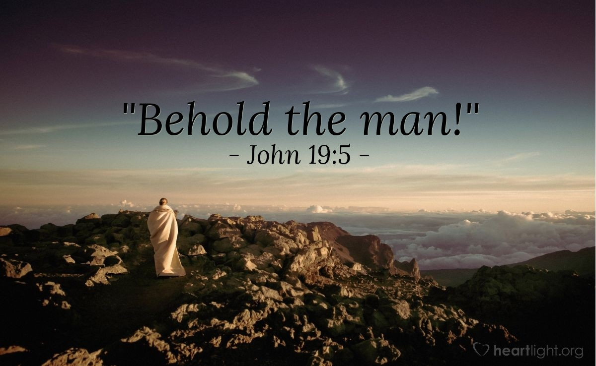 "Illustration of John 19:5 — ""Behold the man!"""