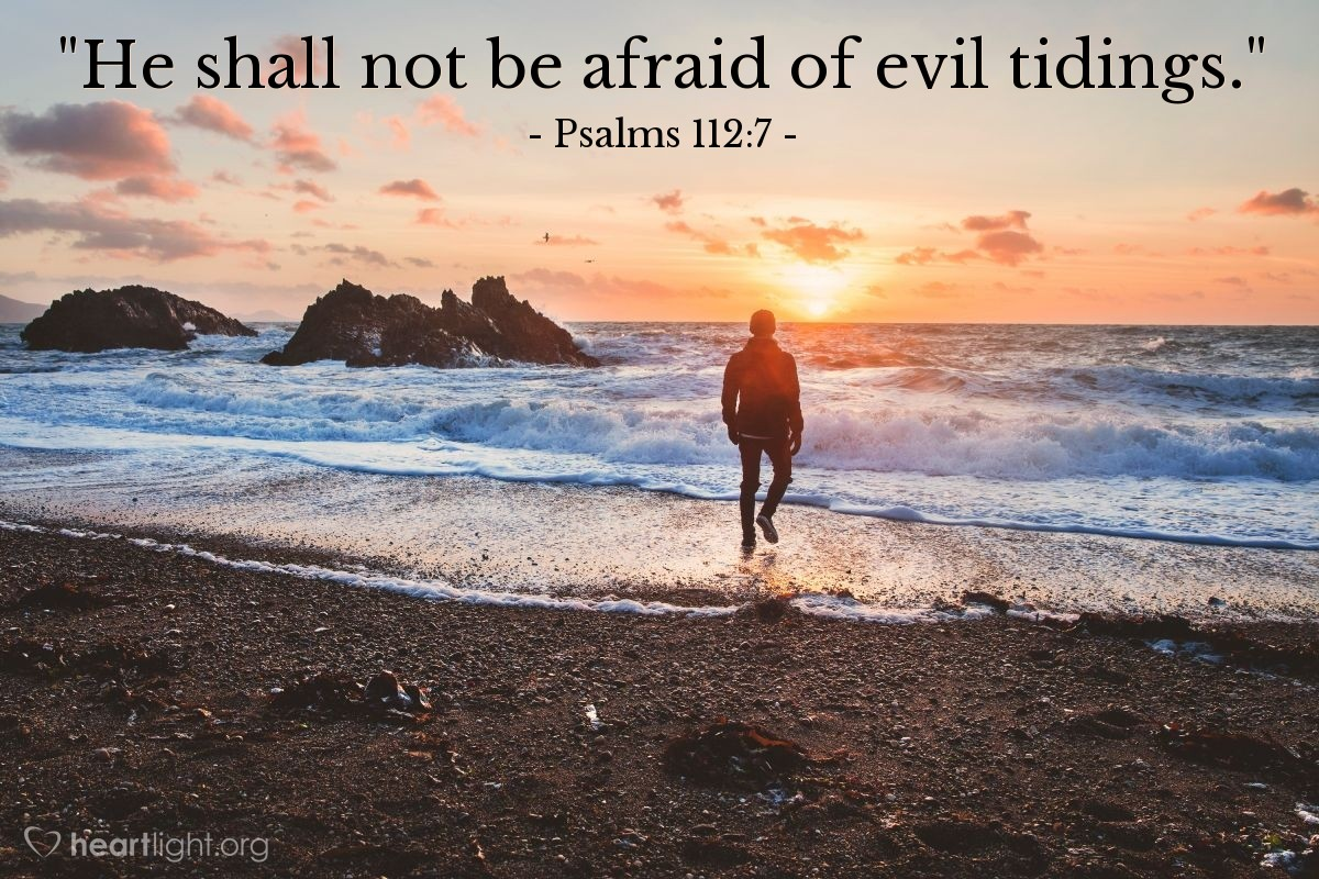 "Illustration of Psalms 112:7 — ""He shall not be afraid of evil tidings."""