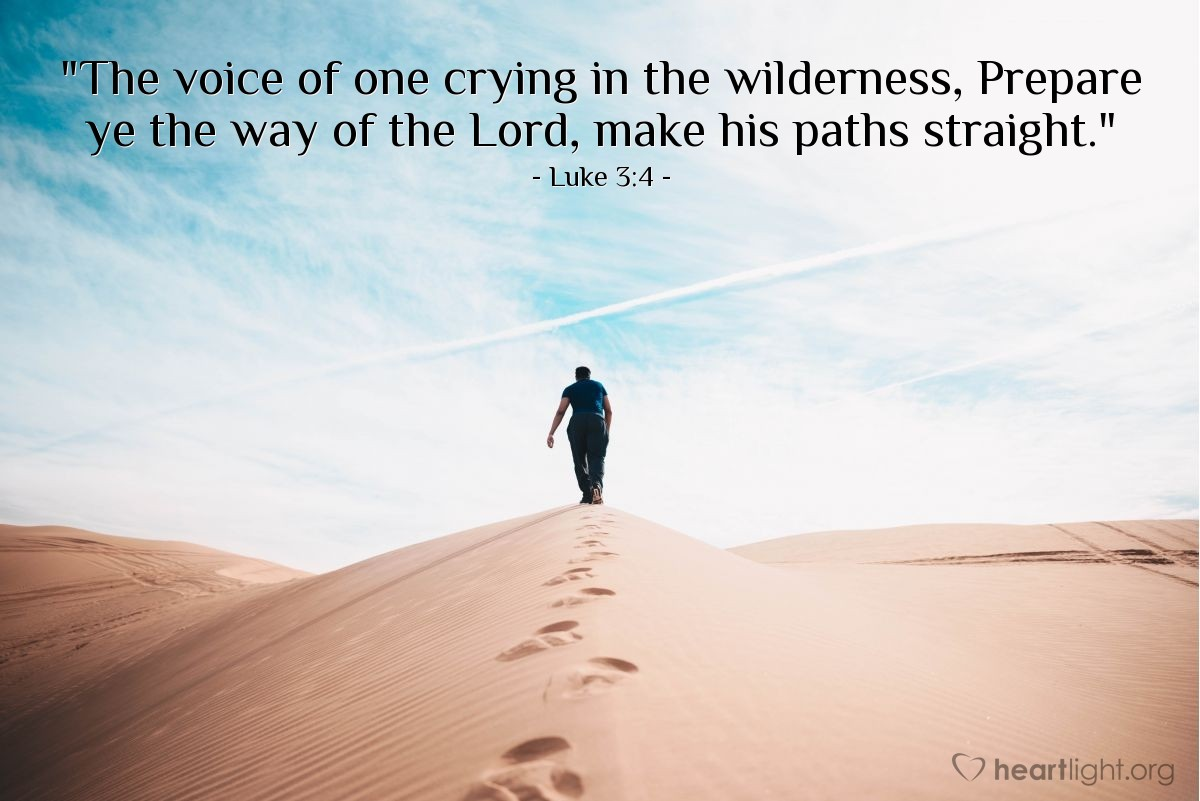 "Illustration of Luke 3:4 — ""The voice of one crying in the wilderness, Prepare ye the way of the Lord, make his paths straight."""