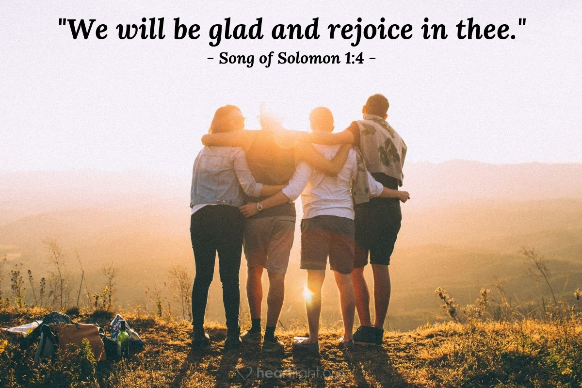 """Illustration of Song of Solomon 1:4 — """"We will be glad and rejoice in thee."""""""