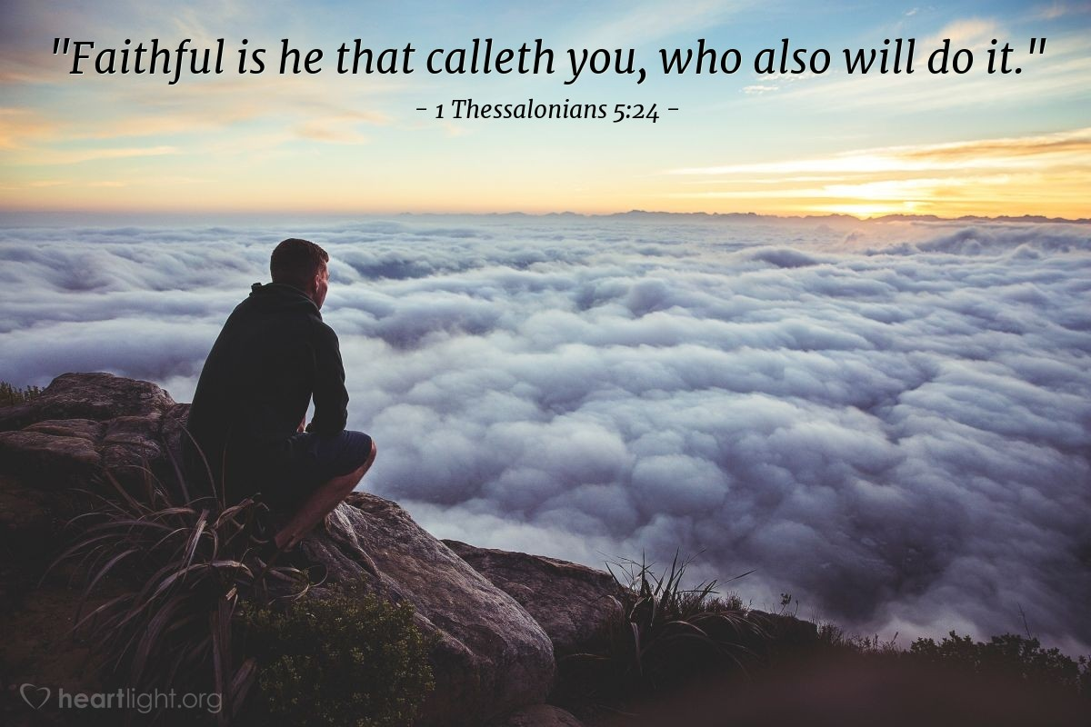 "Illustration of 1 Thessalonians 5:24 — ""Faithful is he that calleth you, who also will do it."""