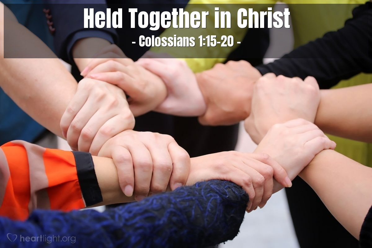 Held Together in Christ — Colossians 1:15-20