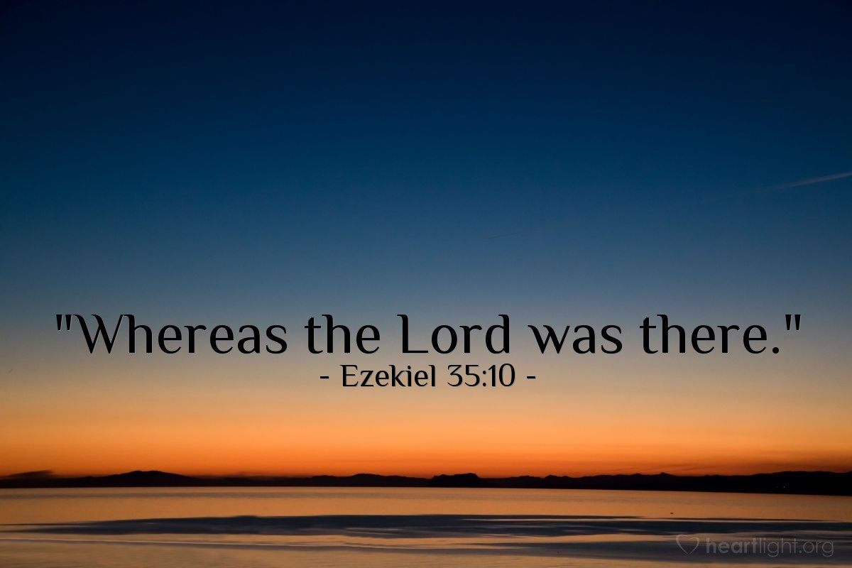 """Illustration of Ezekiel 35:10 — """"Whereas the Lord was there."""""""