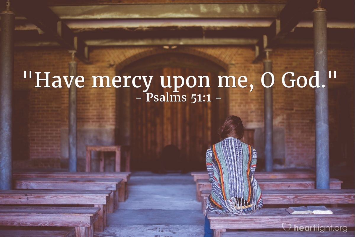 "Illustration of Psalms 51:1 — ""Have mercy upon me, O God."""