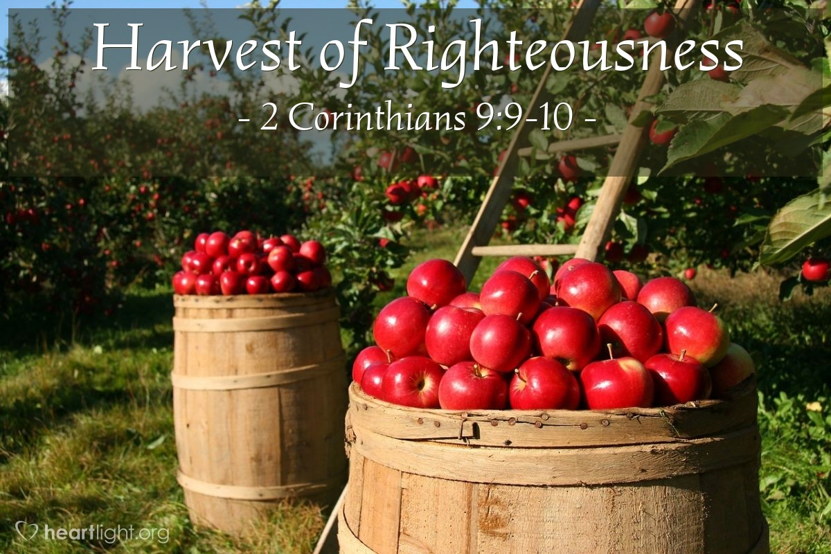 Harvest of Righteousness — 2 Corinthians 9:9-10