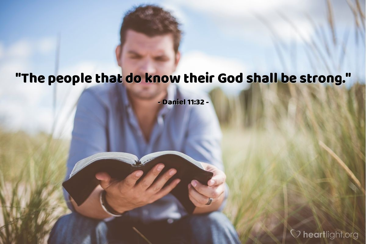 """Illustration of Daniel 11:32 — """"The people that do know their God shall be strong."""""""