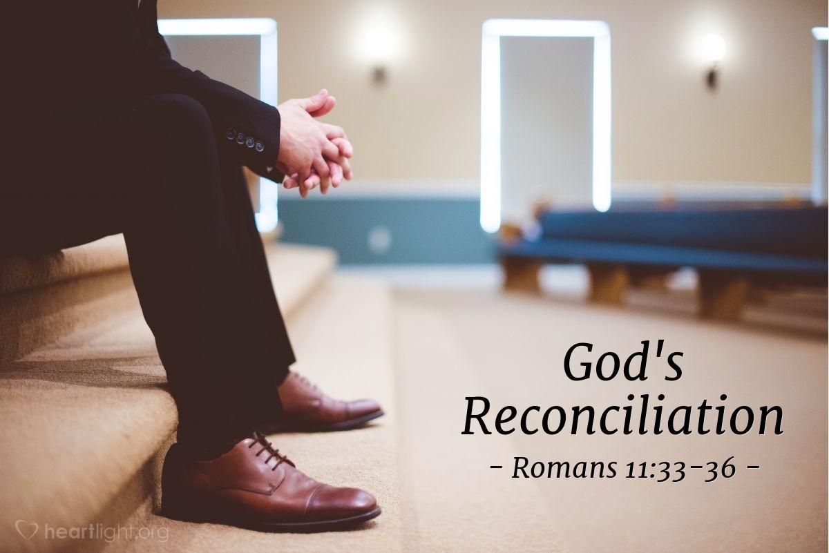 God's Reconciliation — Romans 11:33-36