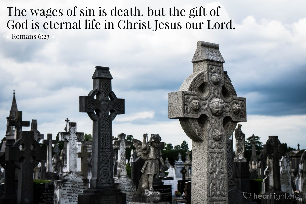 Illustration of Romans 6:23 — The wages of sin is death, but the gift of God is eternal life in Christ Jesus our Lord.