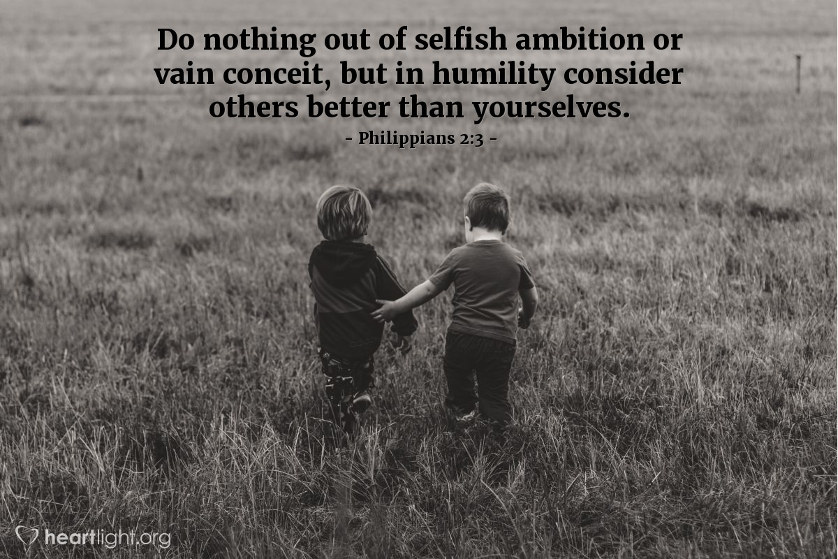 Illustration of Philippians 2:3 — Do nothing out of selfish ambition or vain conceit, but in humility consider others better than yourselves.