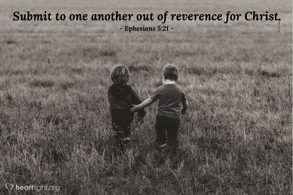 Illustration of Ephesians 5:21 — Submit to one another out of reverence for Christ.
