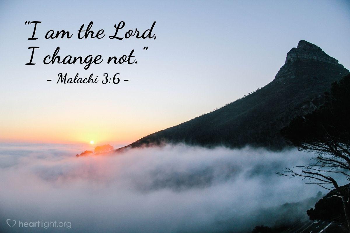 """Illustration of Malachi 3:6 — """"I am the Lord, I change not."""""""