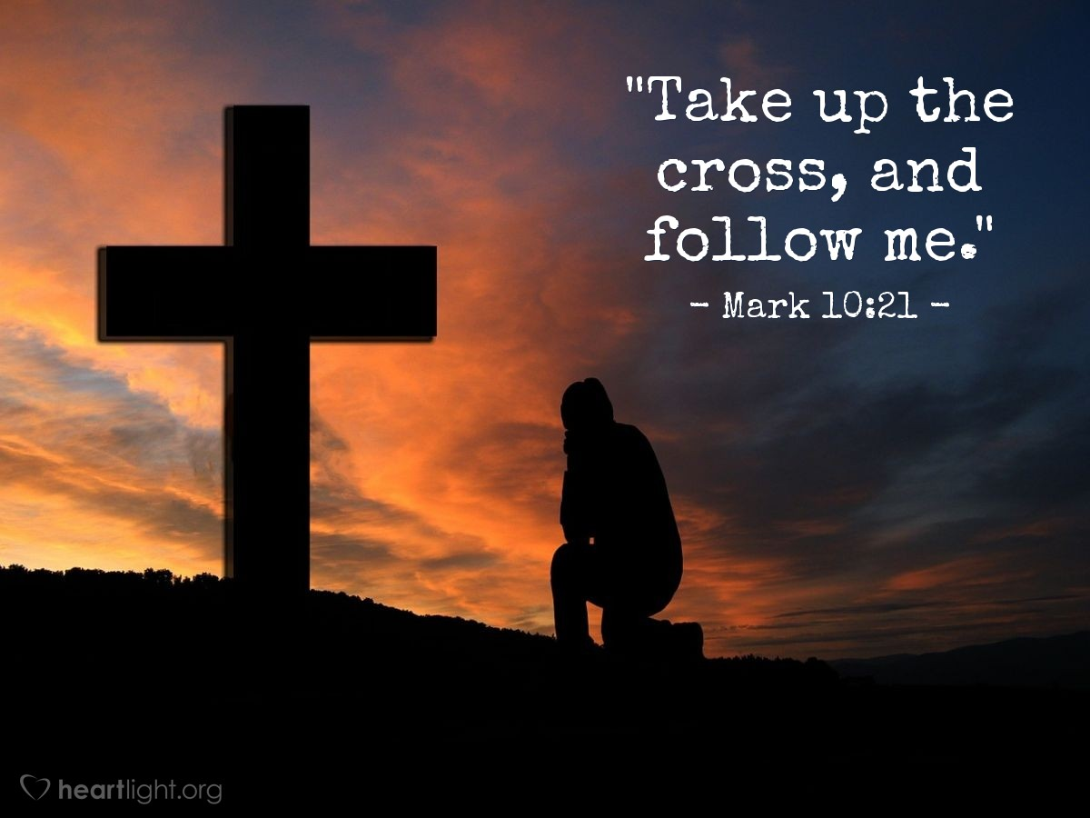 "Illustration of Mark 10:21 — ""Take up the cross, and follow me."""