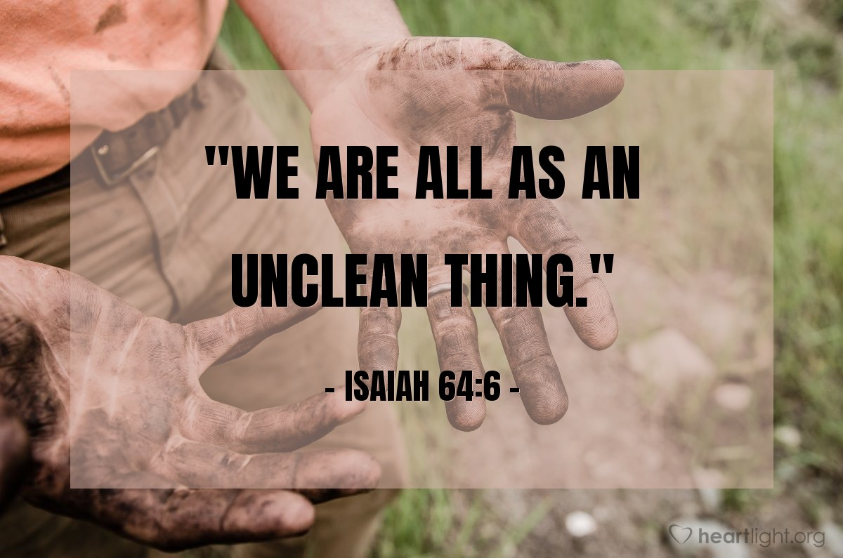 "Illustration of Isaiah 64:6 — ""We are all as an unclean thing."""