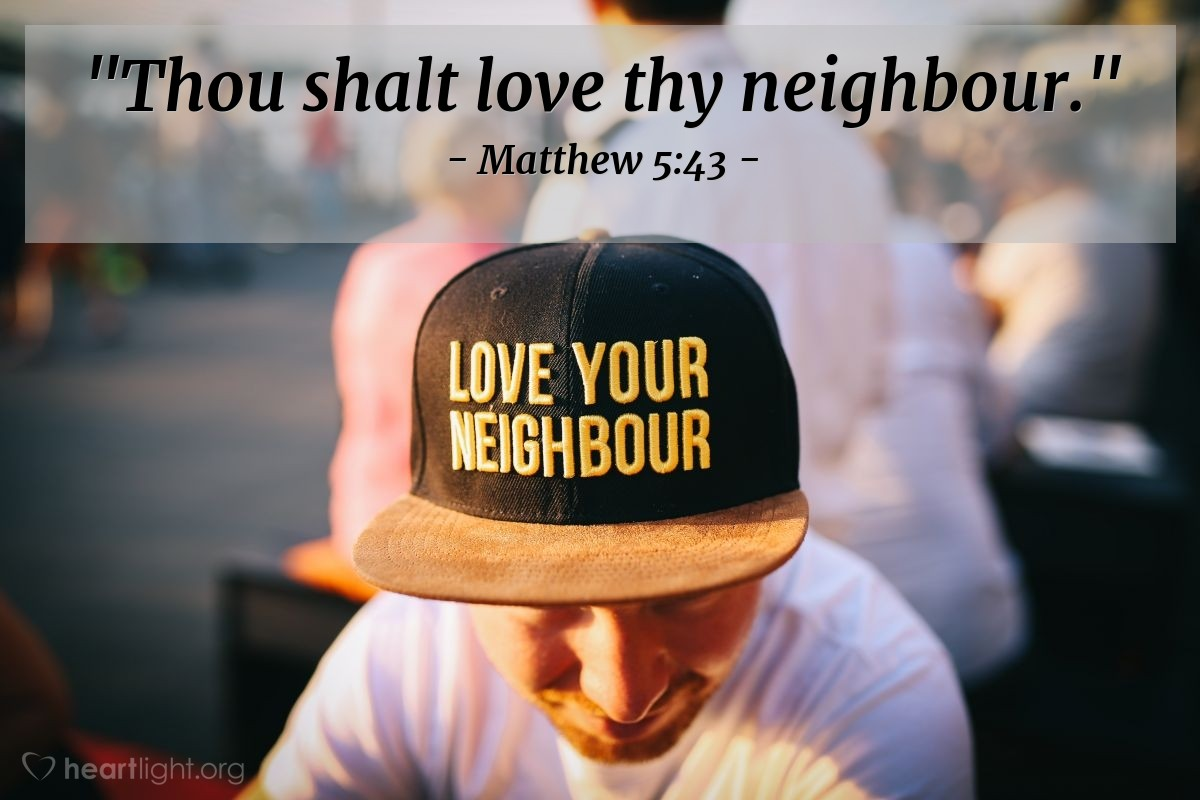 "Illustration of Matthew 5:43 — ""Thou shalt love thy neighbour."""