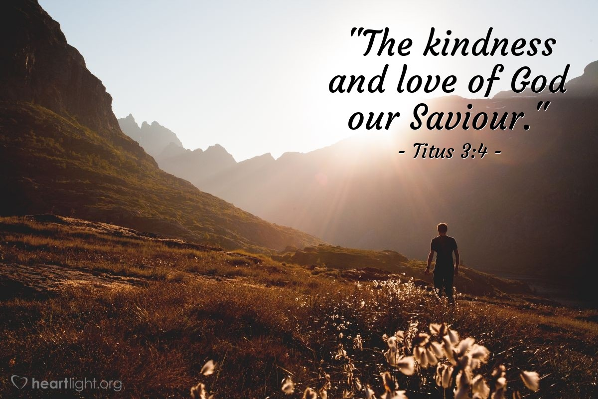 "Illustration of Titus 3:4 — ""The kindness and love of God our Saviour."""