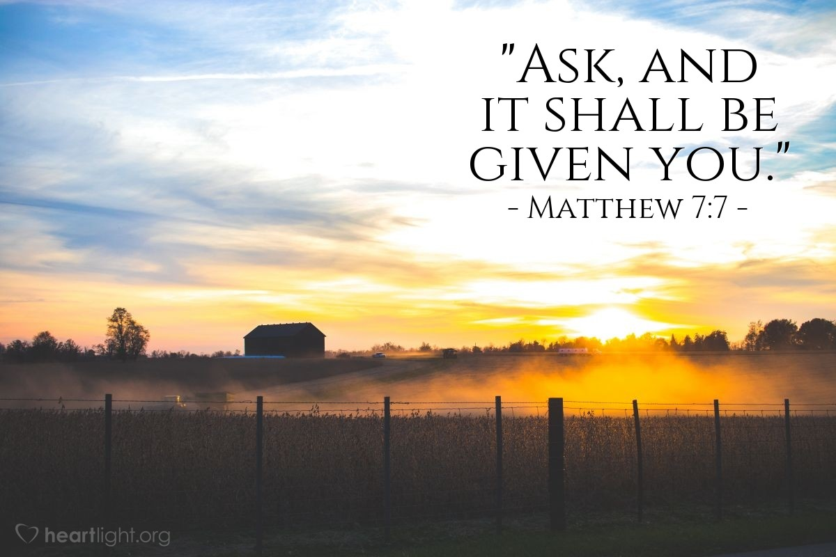 "Illustration of Matthew 7:7 — ""Ask, and it shall be given you."""