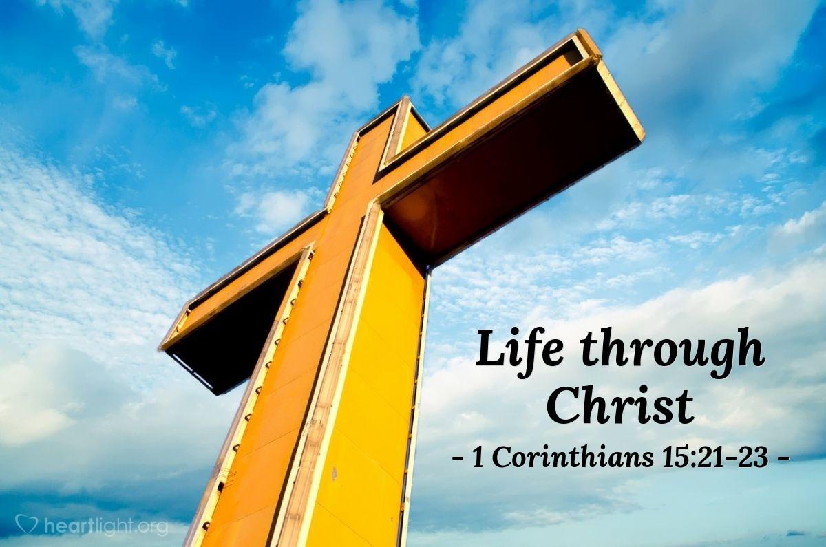 Life through Christ — 1 Corinthians 15:21-23
