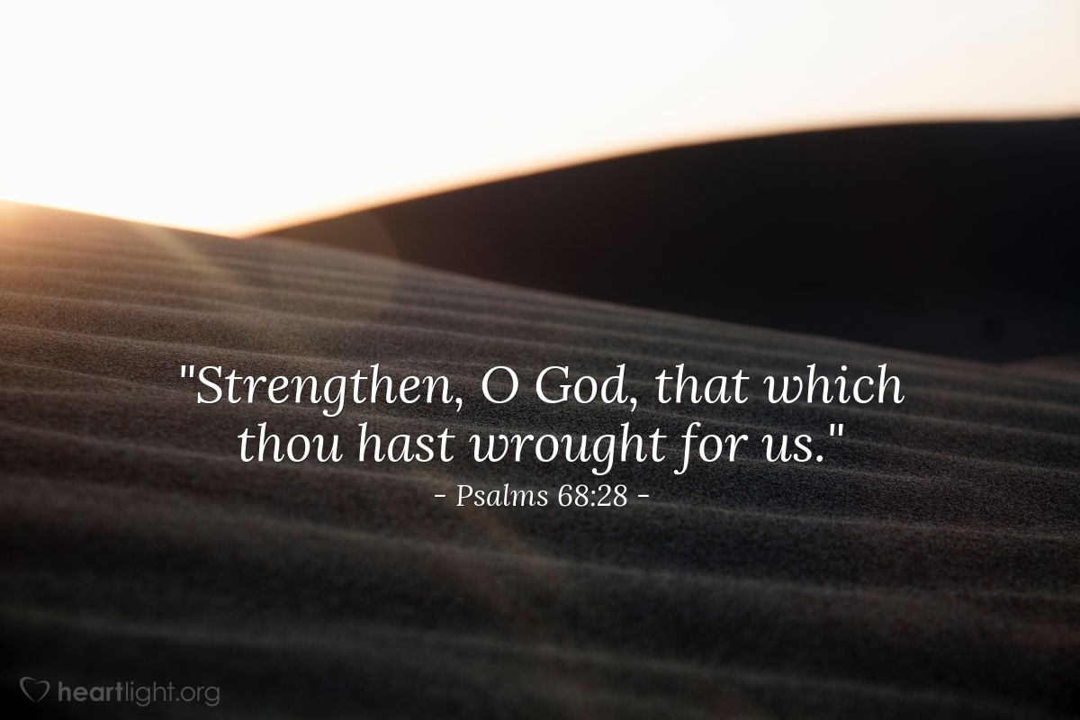 "Illustration of Psalms 68:28 — ""Strengthen, O God, that which thou hast wrought for us."""