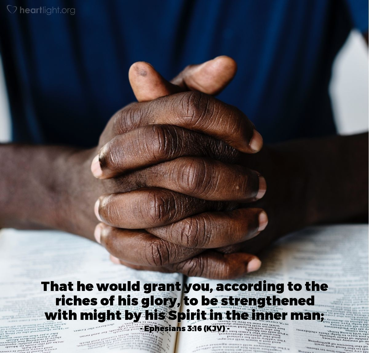 Illustration of Ephesians 3:16 (KJV) — That he would grant you, according to the riches of his glory, to be strengthened with might by his Spirit in the inner man.