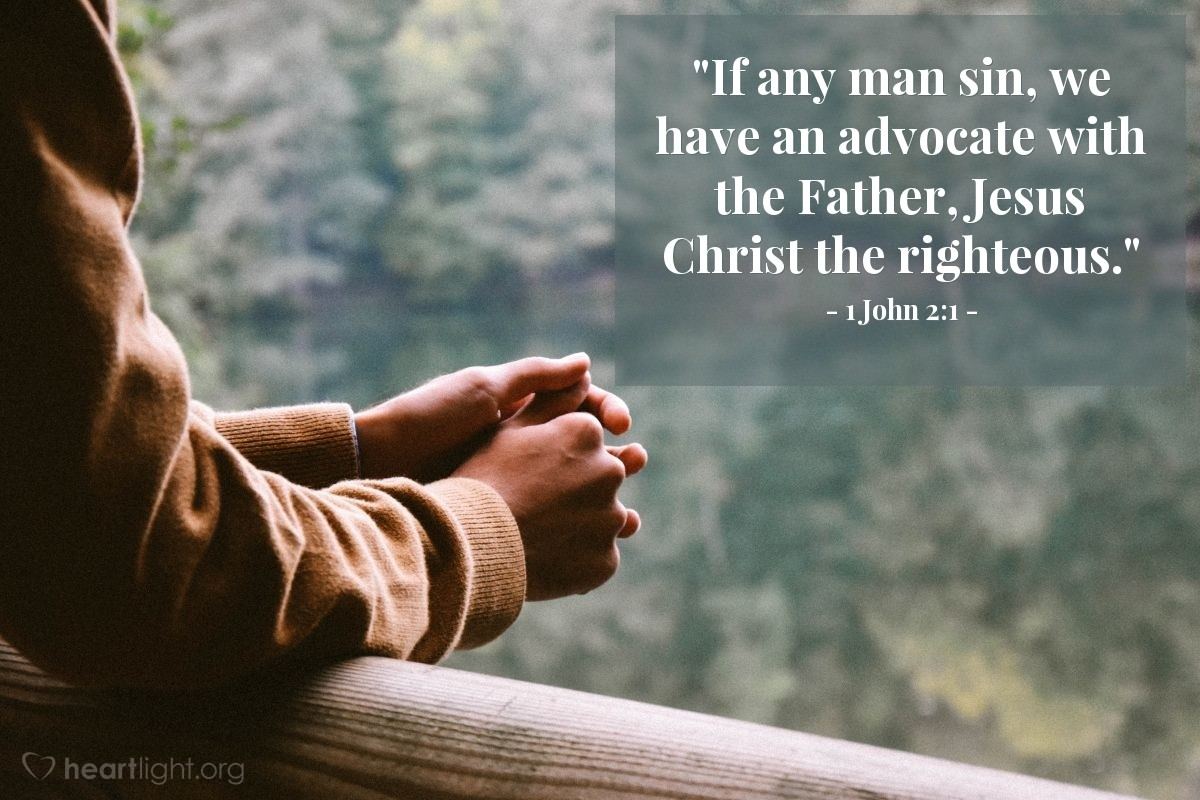 """Illustration of 1 John 2:1 — """"If any man sin, we have an advocate with the Father, Jesus Christ the righteous."""""""