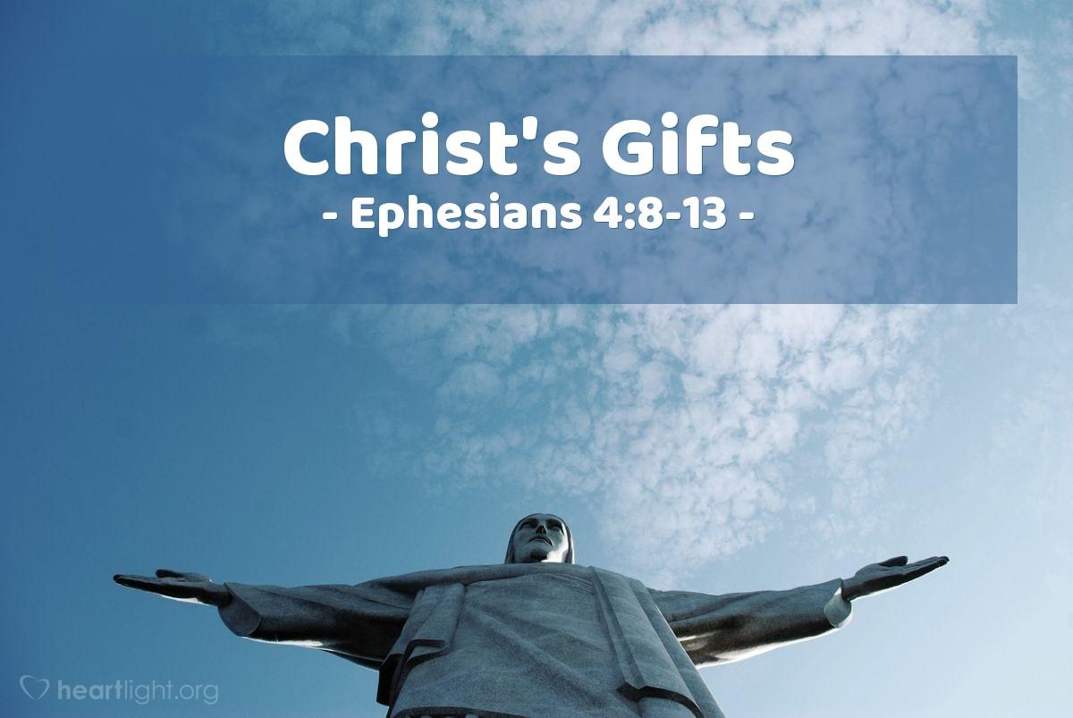 Christ's Gifts — Ephesians 4:8-13