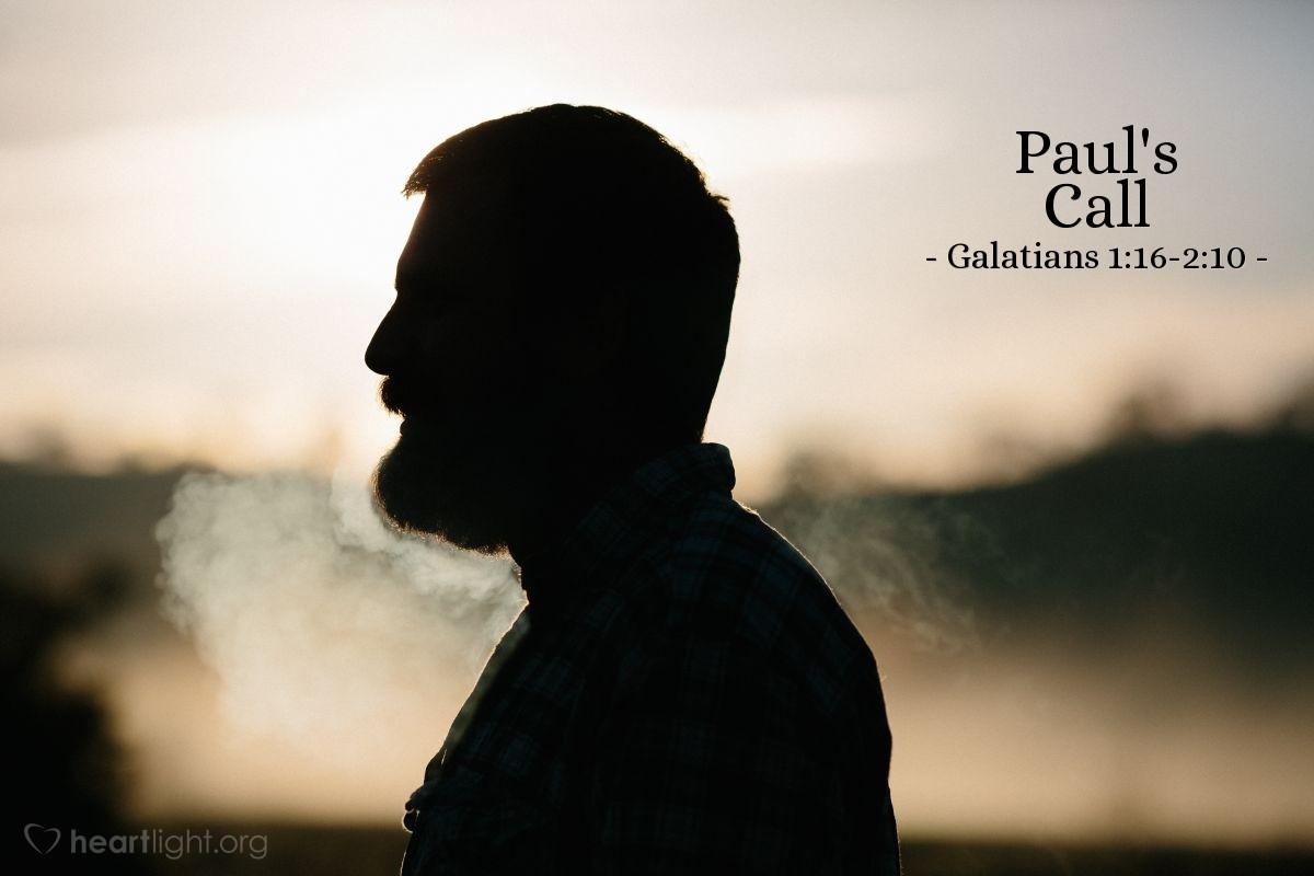 Paul's Call — Galatians 1:16-2:10