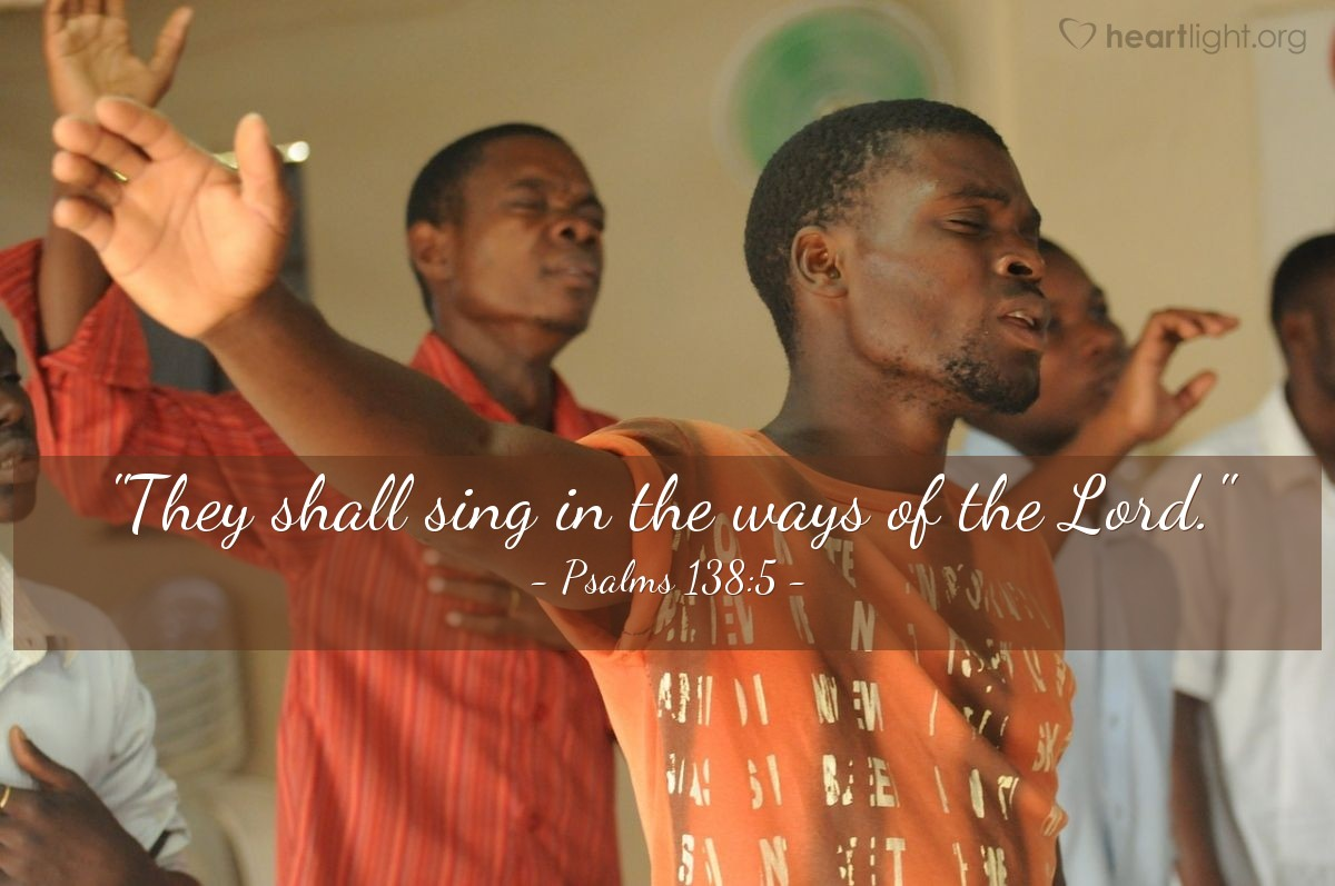 "Illustration of Psalms 138:5 — ""They shall sing in the ways of the Lord."""
