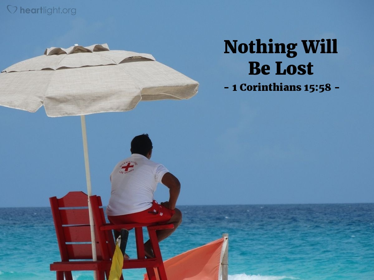 Nothing Will Be Lost — 1 Corinthians 15:58