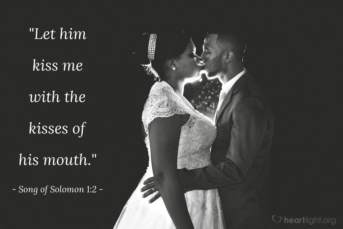 "Illustration of Song of Solomon 1:2 — ""Let him kiss me with the kisses of his mouth."""