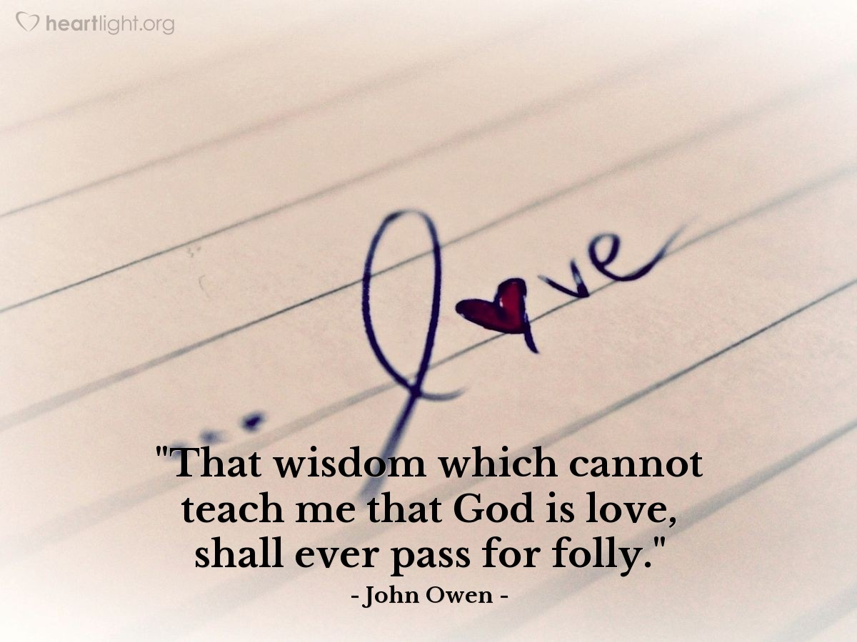 """Illustration of John Owen — """"That wisdom which cannot teach me that God is love, shall ever pass for folly."""""""