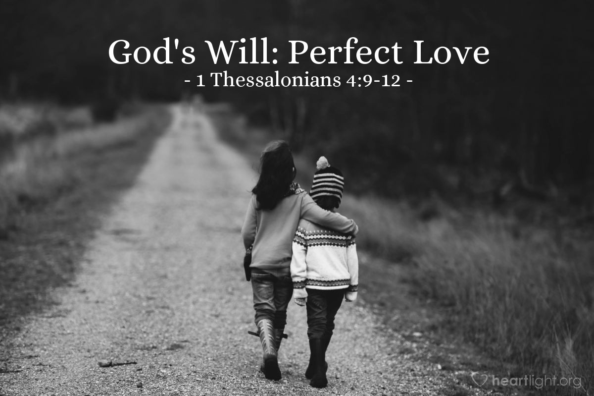 God's Will: Perfect Love — 1 Thessalonians 4:9-12