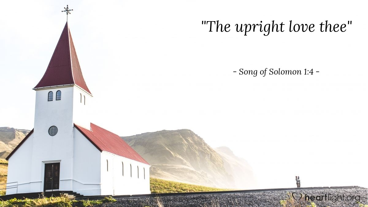 """Illustration of Song of Solomon 1:4 — """"The upright love thee"""""""
