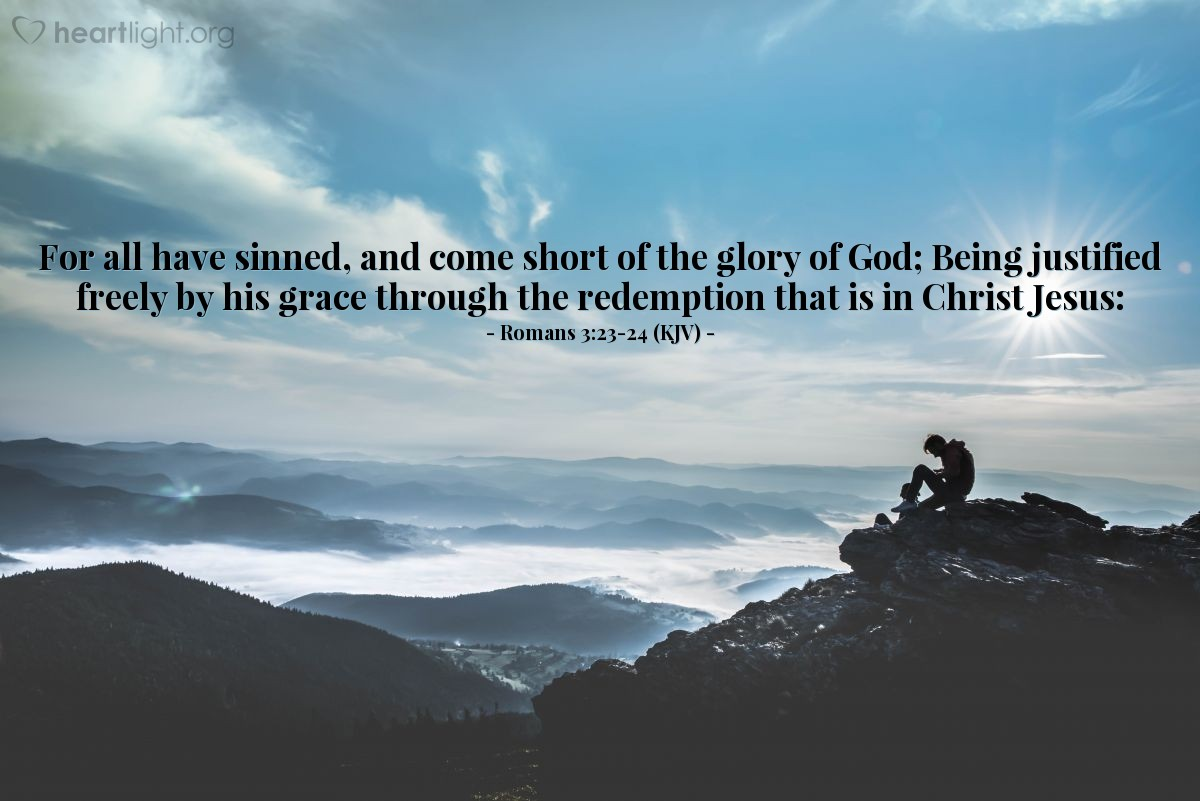 Illustration of Romans 3:23-24 (KJV) — For all have sinned, and come short of the glory of God; Being justified freely by his grace through the redemption that is in Christ Jesus: