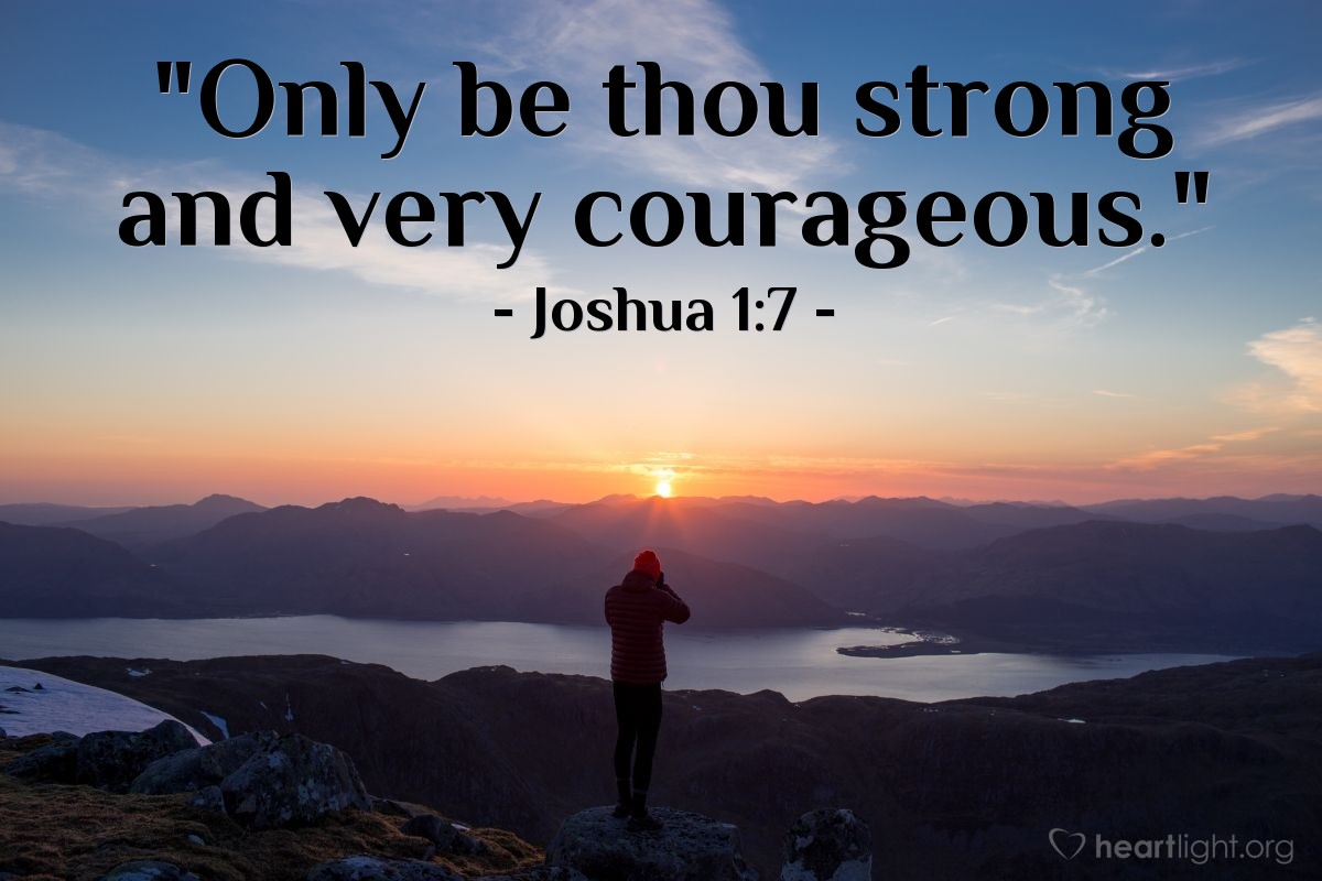 "Illustration of Joshua 1:7 — ""Only be thou strong and very courageous."""