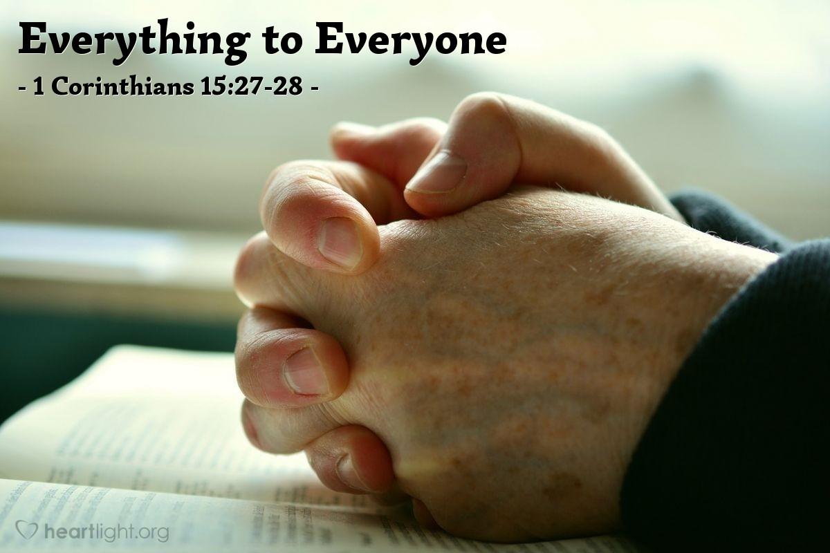 Everything to Everyone — 1 Corinthians 15:27-28