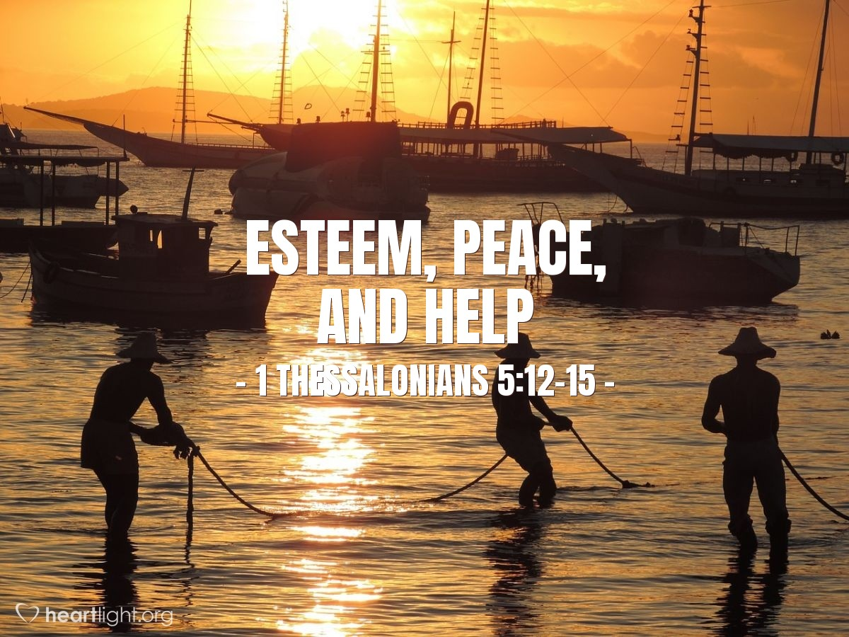 Esteem, Peace, and Help — 1 Thessalonians 5:12-15