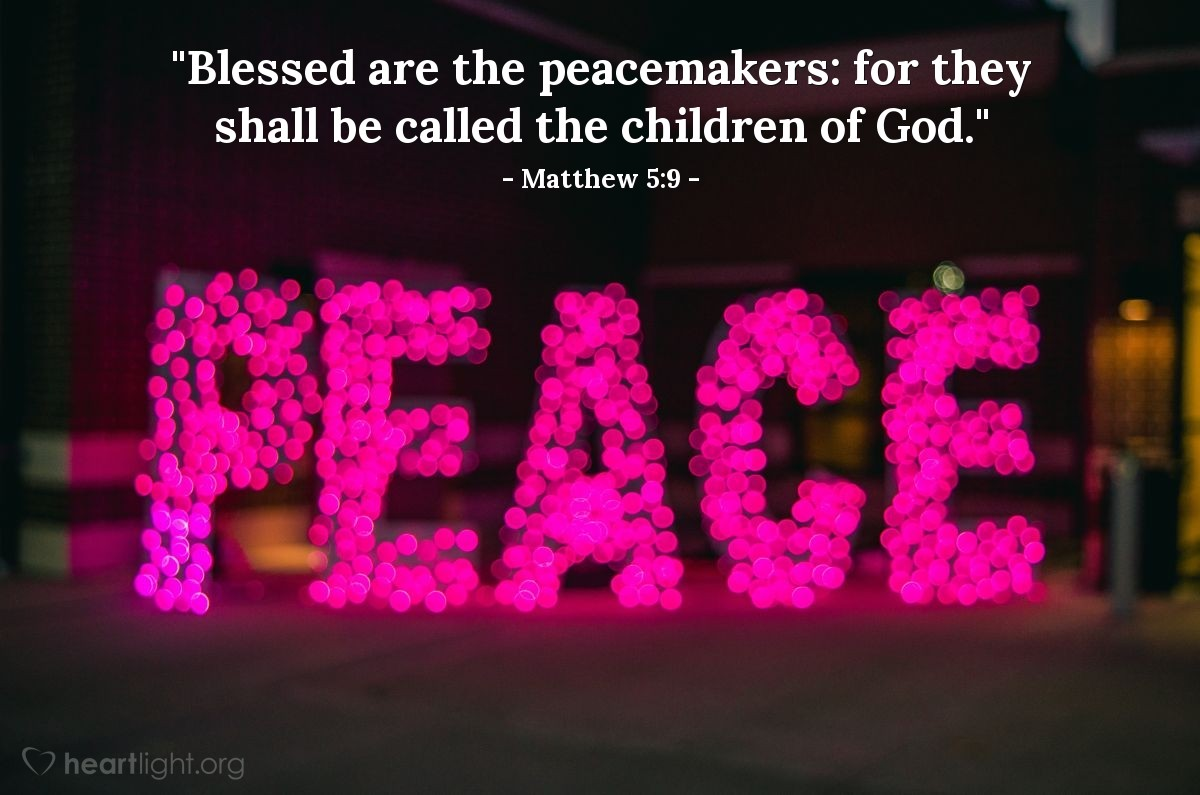"Illustration of Matthew 5:9 — ""Blessed are the peacemakers: for they shall be called the children of God."""