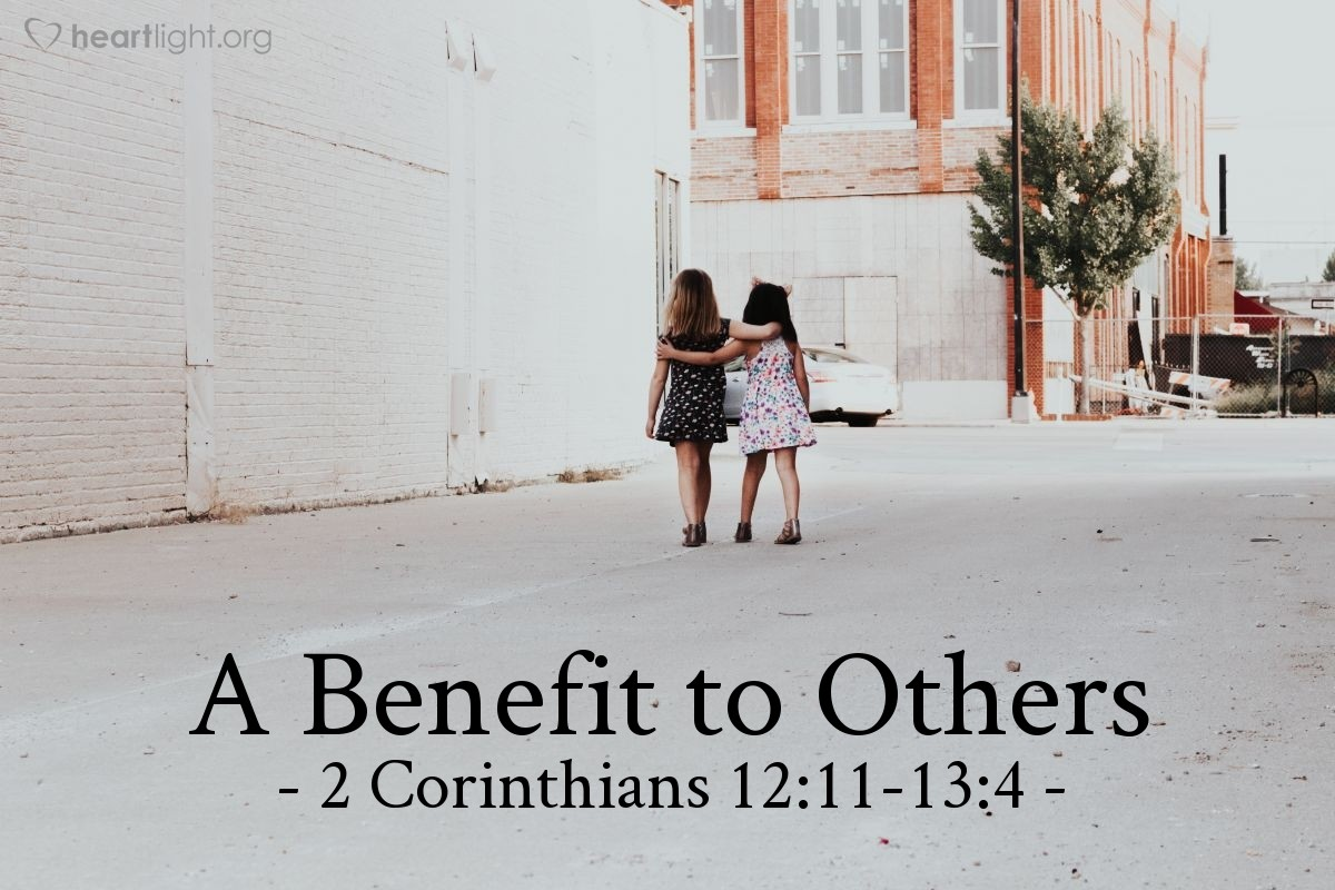 A Benefit to Others — 2 Corinthians 12:11-13:4