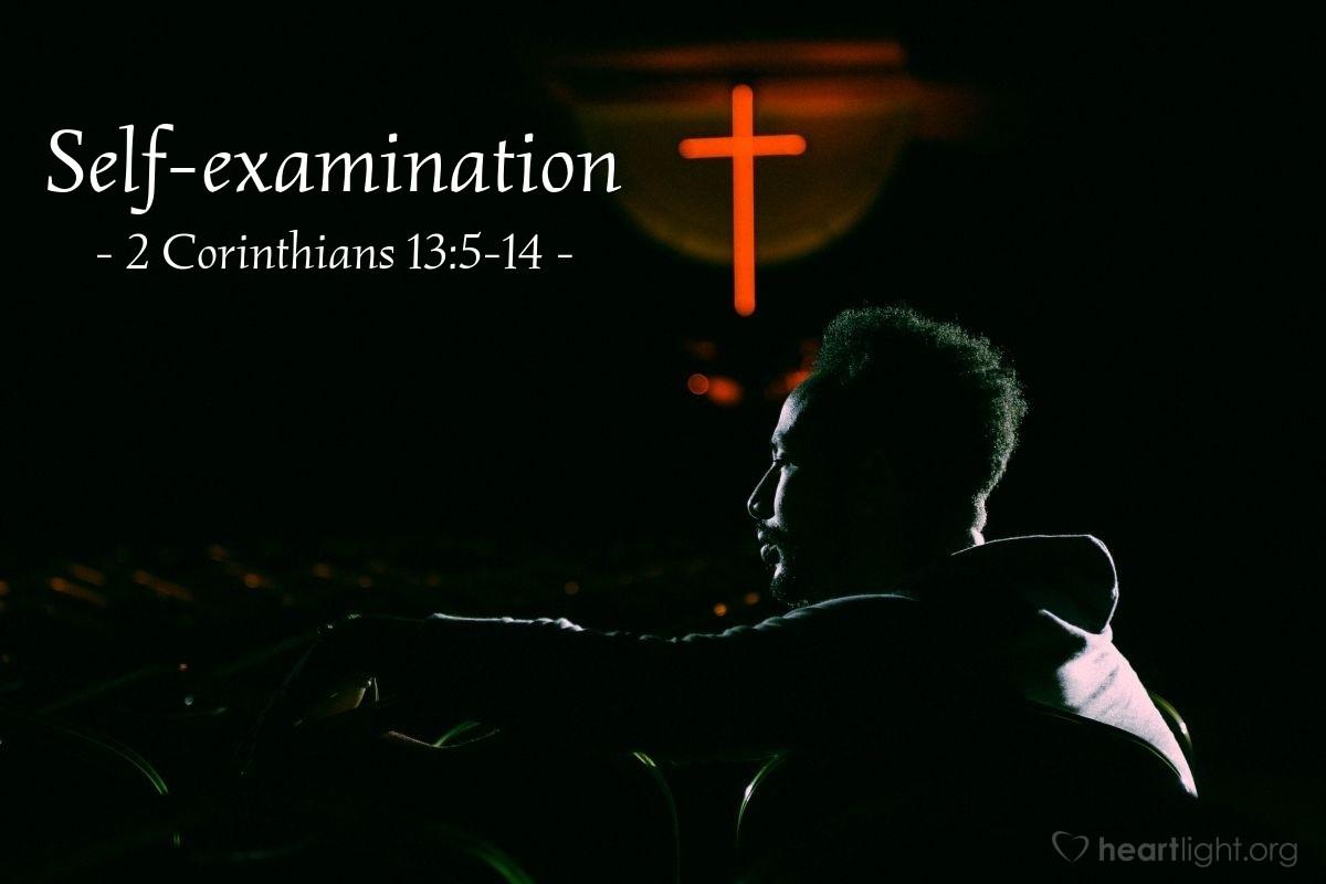 Self-examination — 2 Corinthians 13:5-14