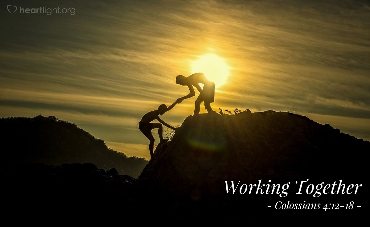 Working Together — Colossians 4:12-18
