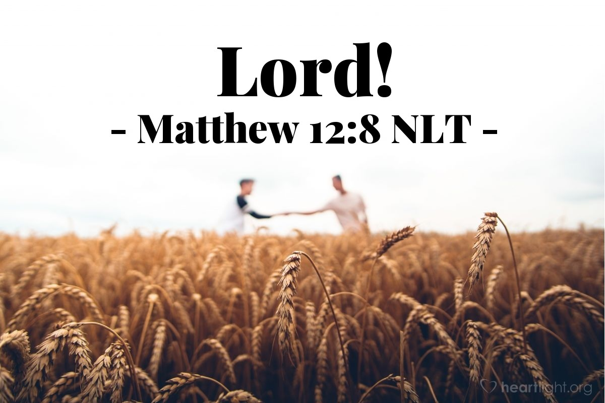"""Illustration of Matthew 12:8 NLT — """"The Son of Man is Lord (ruler) over the Sabbath day."""""""
