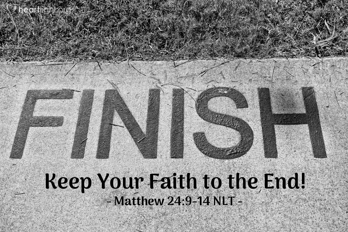 Illustration of Matthew 24:9-14 NLT —  At that time, many believers will lose their faith.