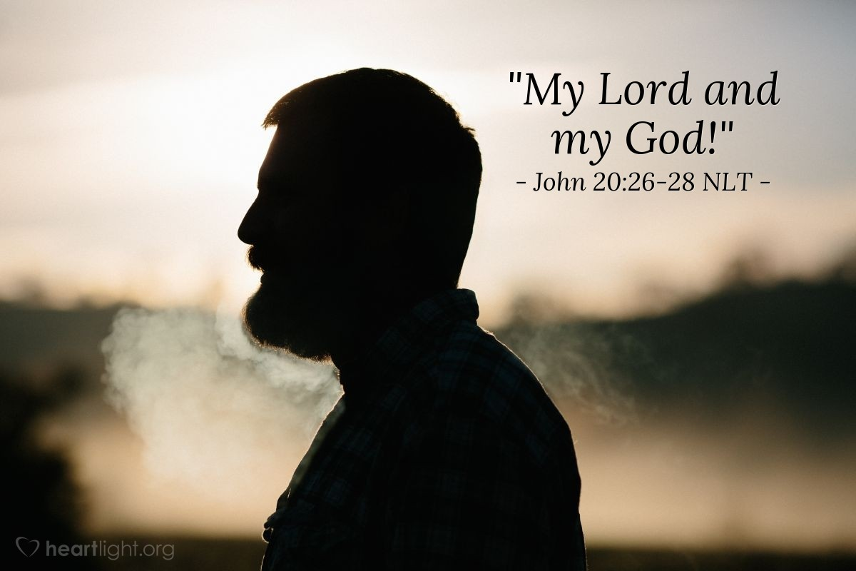 "Illustration of John 20:26-28 NLT — ""My Lord and my God!"""