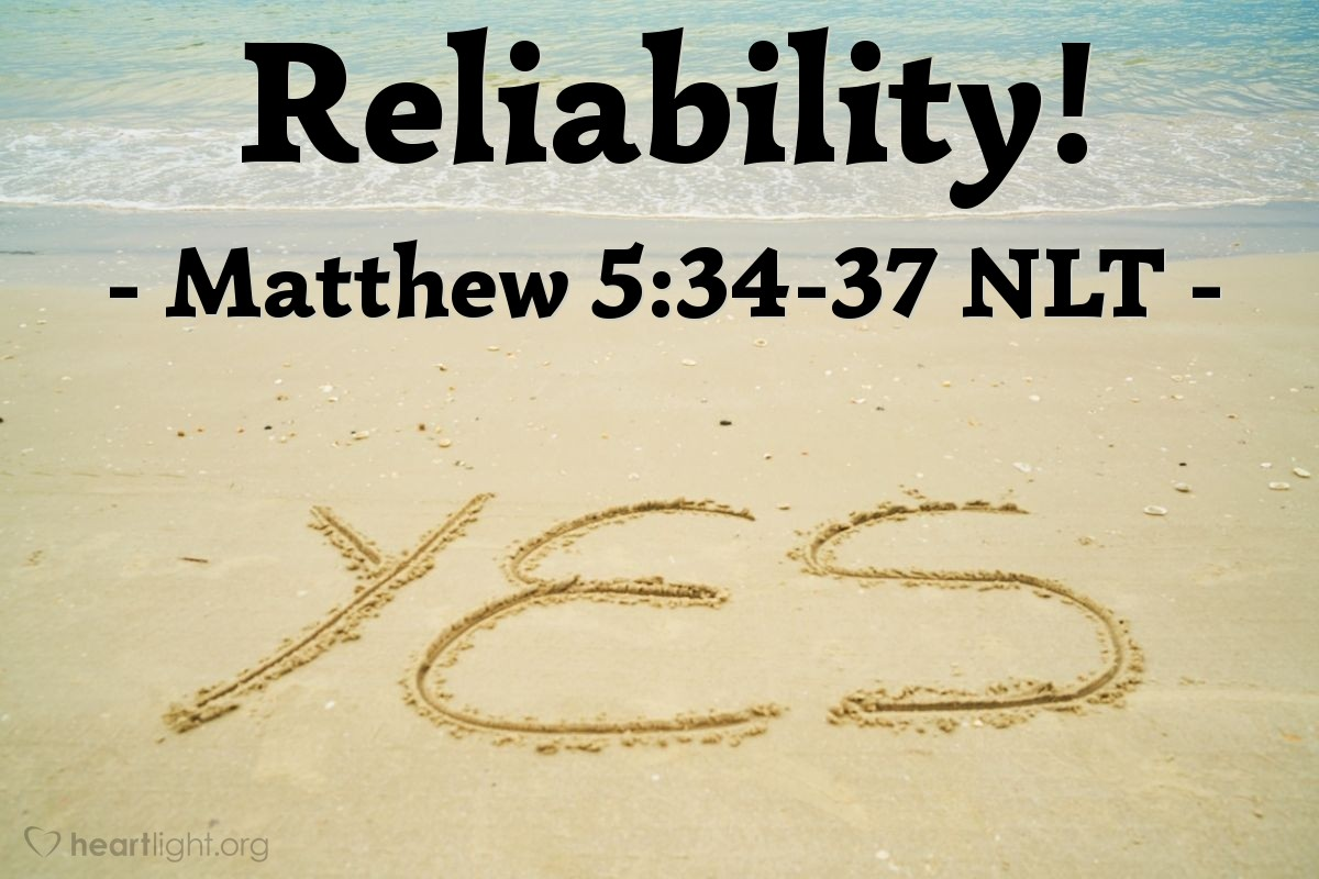 """Illustration of Matthew 5:34-37 NLT — """" But I say, do not make any vows!"""""""
