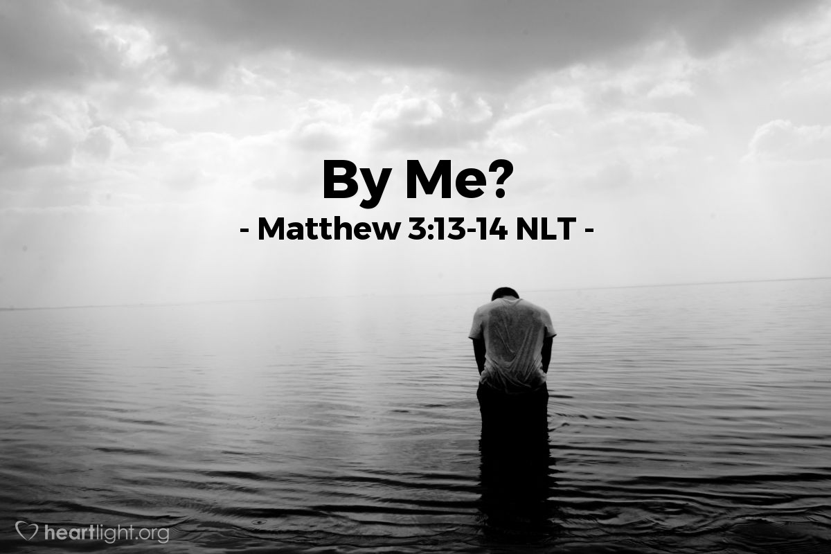 "Illustration of Matthew 3:13-14 — ""Why do you come to me to be baptized? I should be baptized by you!"""