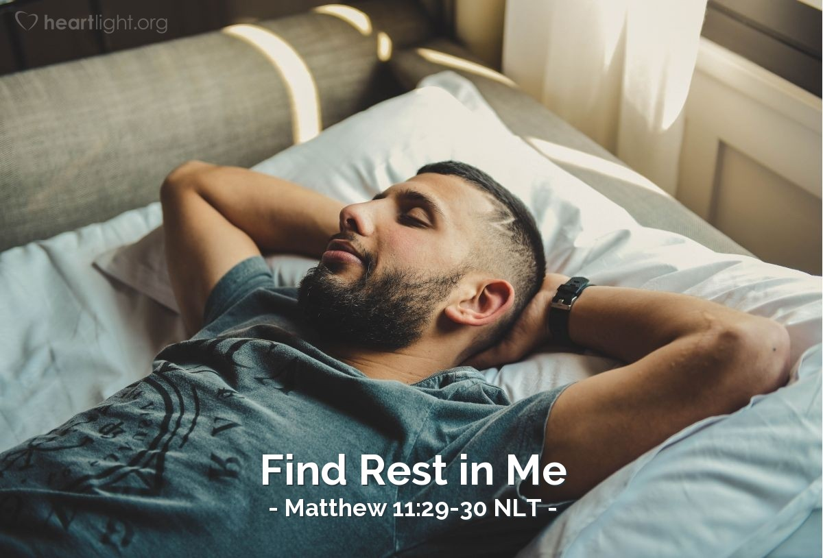 Illustration of Matthew 11:29-30 NLT —  And you will find rest for your souls.